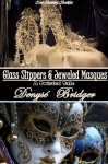 Glass Slippers & Jeweled Masques